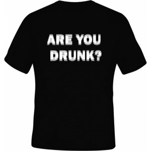 Tričko Are you drunk? černé